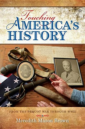 9780253008442: Touching America's History: From the Pequot War Through WWII