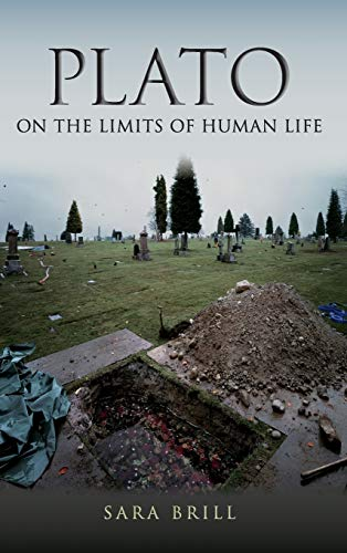 Plato on the Limits of Human Life (Studies in Continental Thought): Sara Brill