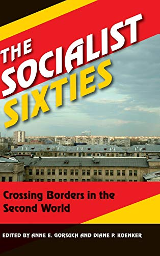 9780253009296: The Socialist Sixties: Crossing Borders in the Second World