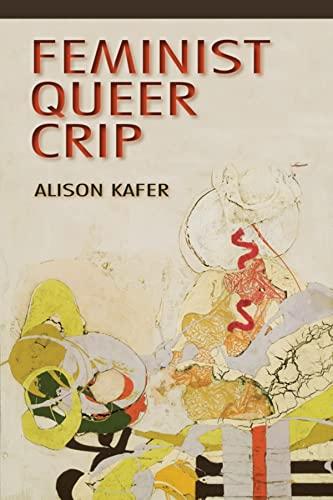 9780253009340: Feminist, Queer, Crip