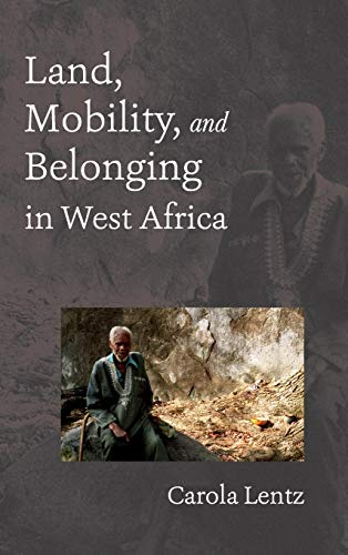 9780253009531: Land, Mobility, and Belonging in West Africa