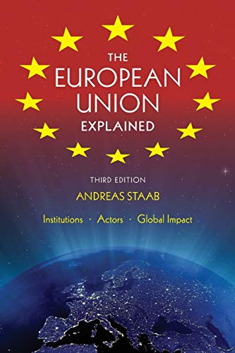 9780253009722: The European Union Explained, Third Edition: Institutions, Actors, Global Impact