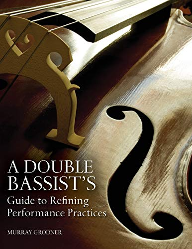 9780253010162: A Double Bassist's Guide to Refining Performance Practices
