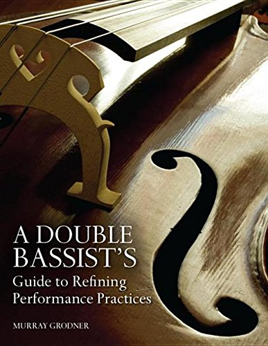 9780253010209: A Double Bassist's Guide to Refining Performance Practices