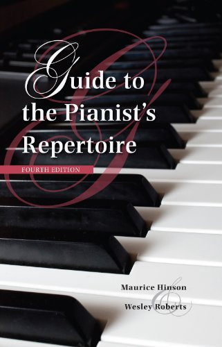 Guide to the Pianists Repertoire, Fourth Edition (Indiana Repertoire Guides): Maurice Hinson