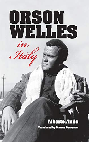 9780253010414: Orson Welles in Italy