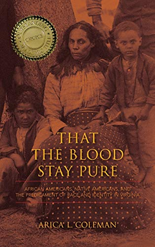 9780253010438: That the Blood Stay Pure: African Americans, Native Americans, and the Predicament of Race and Identity in Virginia (Blacks in the Diaspora)