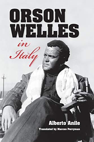 9780253010483: Orson Welles in Italy