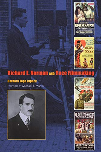Richard E. Norman and Race Filmmaking: Barbara Tepa Lupack