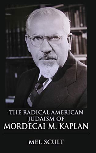9780253010759: The Radical American Judaism of Mordecai M. Kaplan (The Modern Jewish Experience)