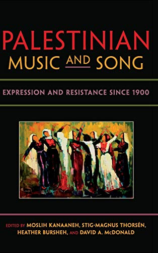 9780253010988: Palestinian Music and Song: Expression and Resistance Since 1900 (Public Cultures of the Middle East and North Africa)
