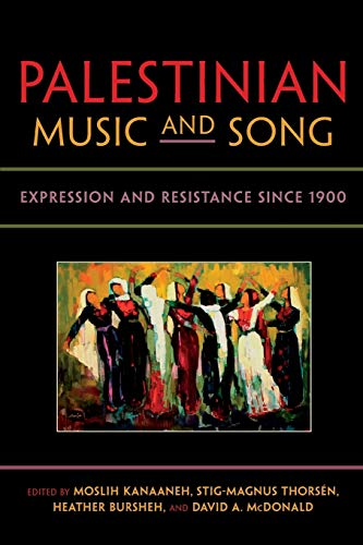 9780253011060: Palestinian Music and Song: Expression and Resistance Since 1900 (Public Cultures of the Middle East and North Africa)