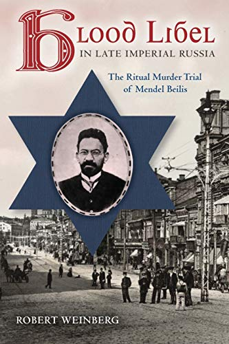 9780253011077: Blood Libel in Late Imperial Russia: The Ritual Murder Trial of Mendel Beilis (Indiana-Michigan Series in Russian and East European Studies)