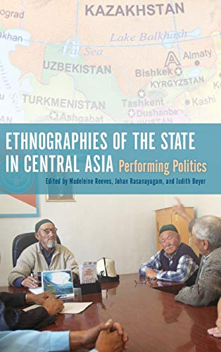 9780253011404: Ethnographies of the State in Central Asia: Performing Politics