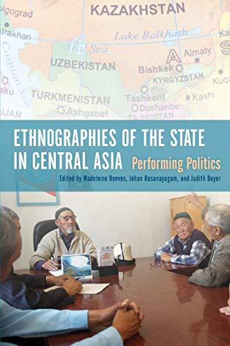 9780253011411: Ethnographies of the State in Central Asia: Performing Politics