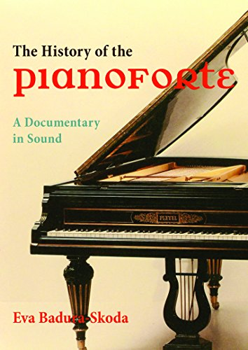 9780253012012: History of the Pianoforte: A Documentary in Sound (Publications of the Early Music Institute)