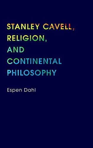 9780253012029: Stanley Cavell, Religion, and Continental Philosophy