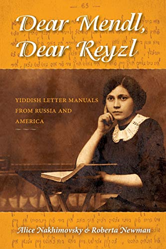 9780253012036: Dear Mendl, Dear Reyzl: Yiddish Letter Manuals from Russia and America