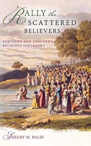 9780253012104: Rally the Scattered Believers: Northern New England's Religious Geography (Religion in North America)