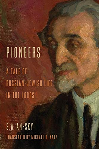 9780253012128: Pioneers: A Tale of Russian-Jewish Life in the 1880s (Jewish Literature & Culture)