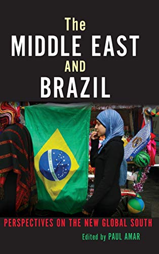 9780253012234: The Middle East and Brazil: Perspectives on the New Global South (Public Cultures of the Middle East and North Africa)
