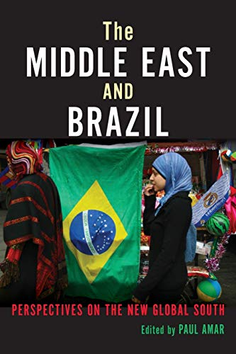 9780253012272: The Middle East and Brazil: Perspectives on the New Global South (Public Cultures of the Middle East and North Africa)