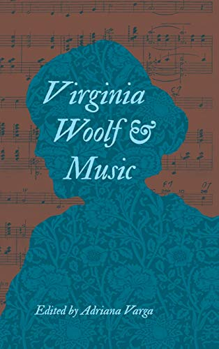 9780253012463: Virginia Woolf and Music