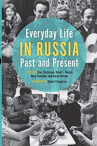 Everyday Life in Russia Past and Present Indiana-Michigan Series in Russian and East European ...