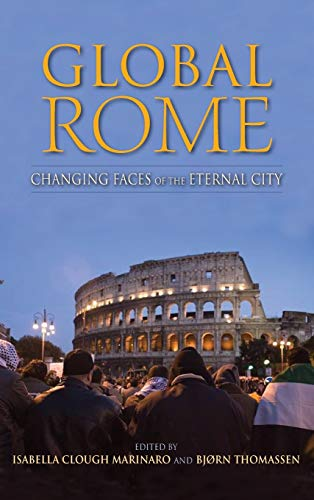 9780253012883: Global Rome: Changing Faces of the Eternal City
