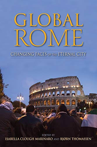 9780253012951: Global Rome: Changing Faces of the Eternal City