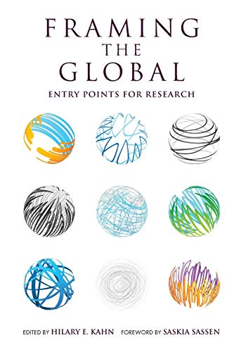 9780253012968: Framing the Global: Entry Points for Research (Global Research Studies)