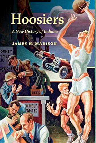 9780253013088: Hoosiers: A New History of Indiana