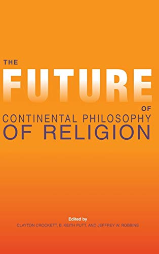 9780253013835: The Future of Continental Philosophy of Religion (Indiana Series in the Philosophy of Religion)