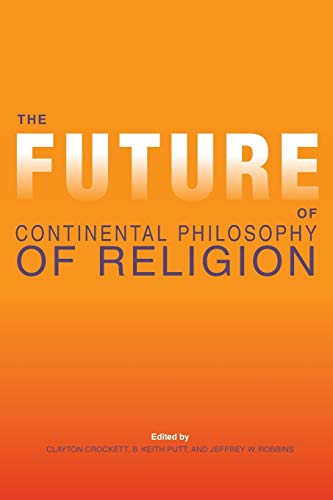 9780253013880: The Future of Continental Philosophy of Religion (Indiana Series in the Philosophy of Religion)