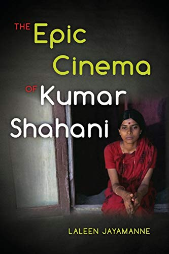 9780253014108: The Epic Cinema of Kumar Shahani