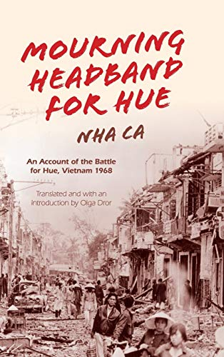 9780253014177: Mourning Headband for Hue: An Account of the Battle for Hue, Vietnam 1968