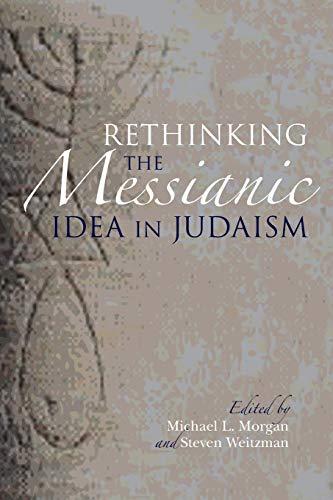 9780253014740: Rethinking the Messianic Idea in Judaism