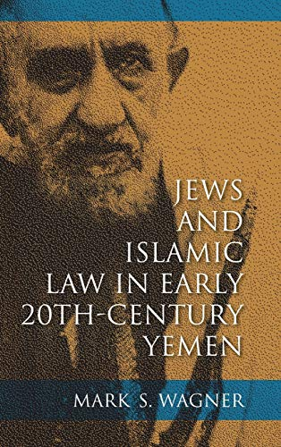 Jews and Islamic Law in Early 20th-Century Yemen (Indiana Series in Se) (Indiana Series in Sephardi...