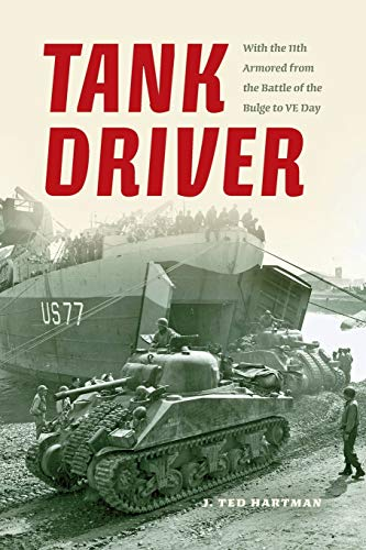 9780253014979: Tank Driver: With the 11th Armored from the Battle of the Bulge to VE Day