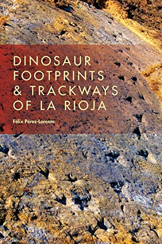 9780253015150: Dinosaur Footprints and Trackways of La Rioja (Life of the Past)