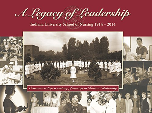 A Legacy of Leadership: Indiana University School of Nursing 1914-2014 (Hardcover): Leslie Flowers