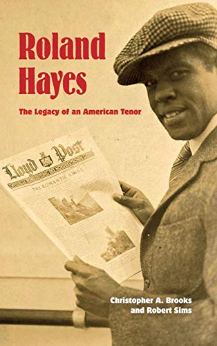Roland Hayes: The Legacy of an American Tenor: Brooks, Christopher A.; Sims, Robert
