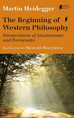 9780253015532: The Beginning of Western Philosophy: Interpretation of Anaximander and Parmenides (Studies in Continental Thought)