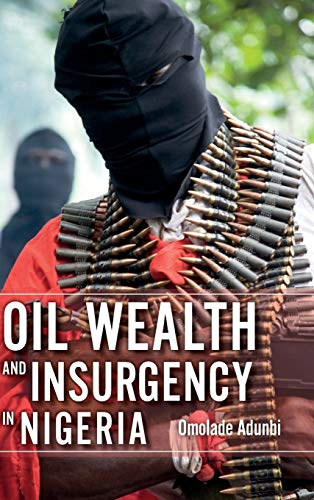 9780253015693: Oil Wealth and Insurgency in Nigeria