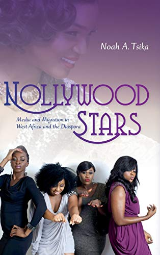 9780253015716: Nollywood Stars: Media and Migration in West Africa and the Diaspora (New Directions in National Cinemas)