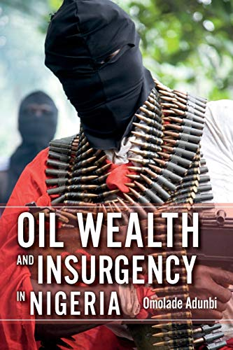 9780253015730: Oil Wealth and Insurgency in Nigeria