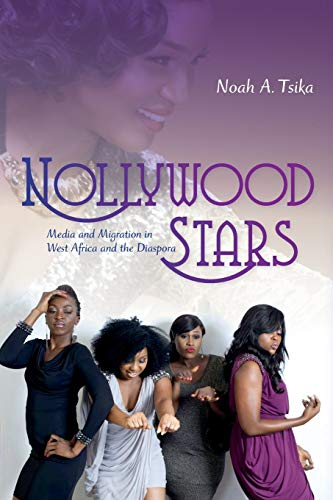 9780253015754: Nollywood Stars: Media and Migration in West Africa and the Diaspora (New Directions in National Cinemas)