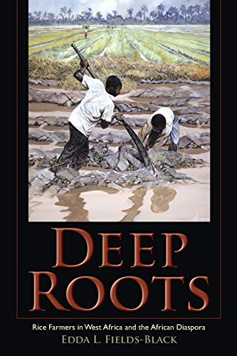 9780253016102: Deep Roots: Rice Farmers in West Africa and the African Diaspora (Blacks in the Diaspora)