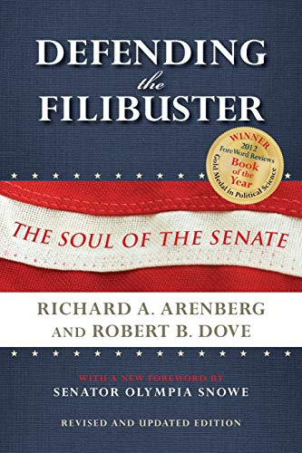 Defending the Filibuster, Revised and Updated Edition: The Soul of the Senate: Arenberg, Richard A....