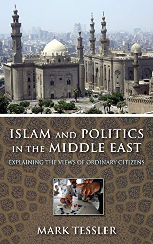 9780253016430: Islam and Politics in the Middle East: Explaining the Views of Ordinary Citizens